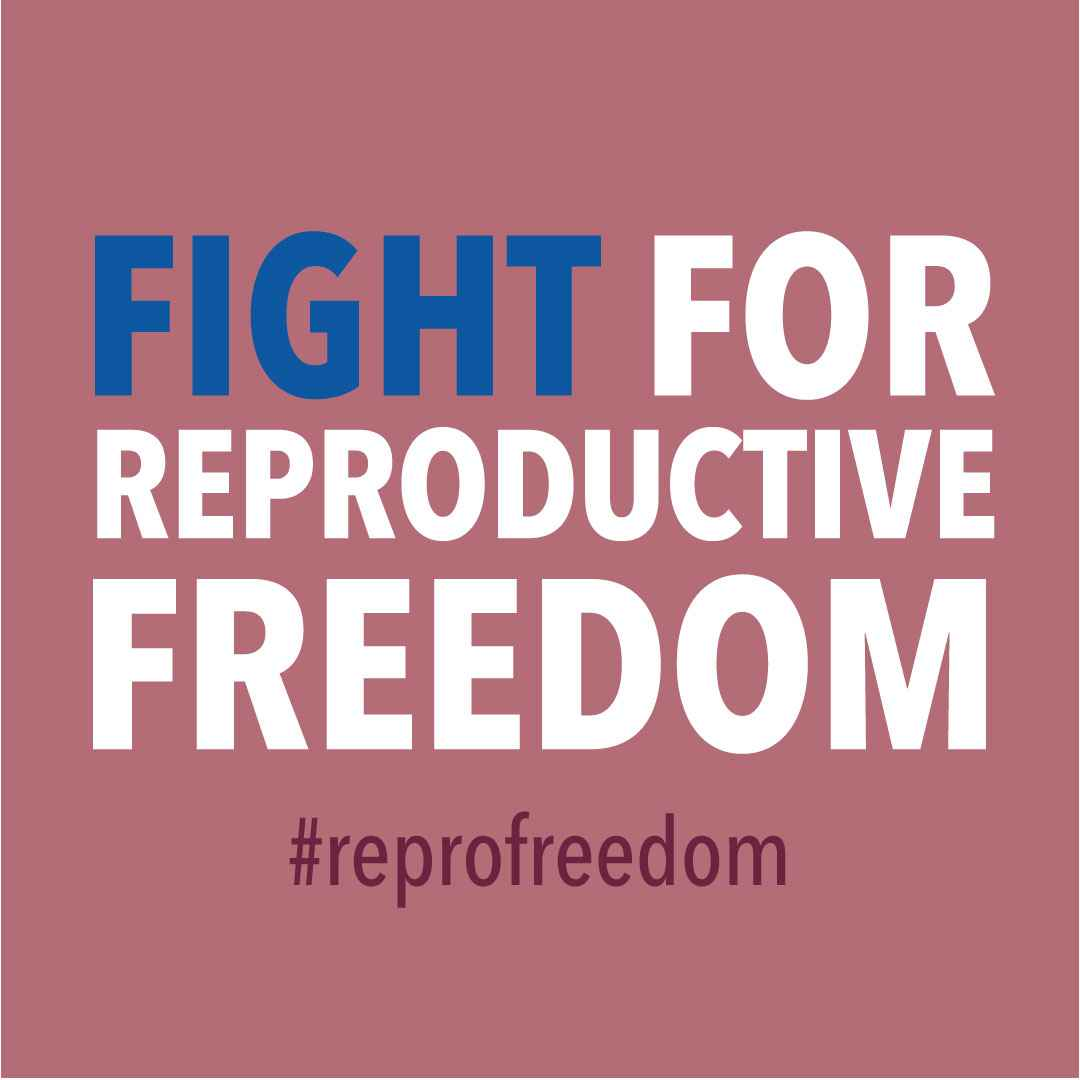 "Graphic that says ""Fight for reproductive freedom"""